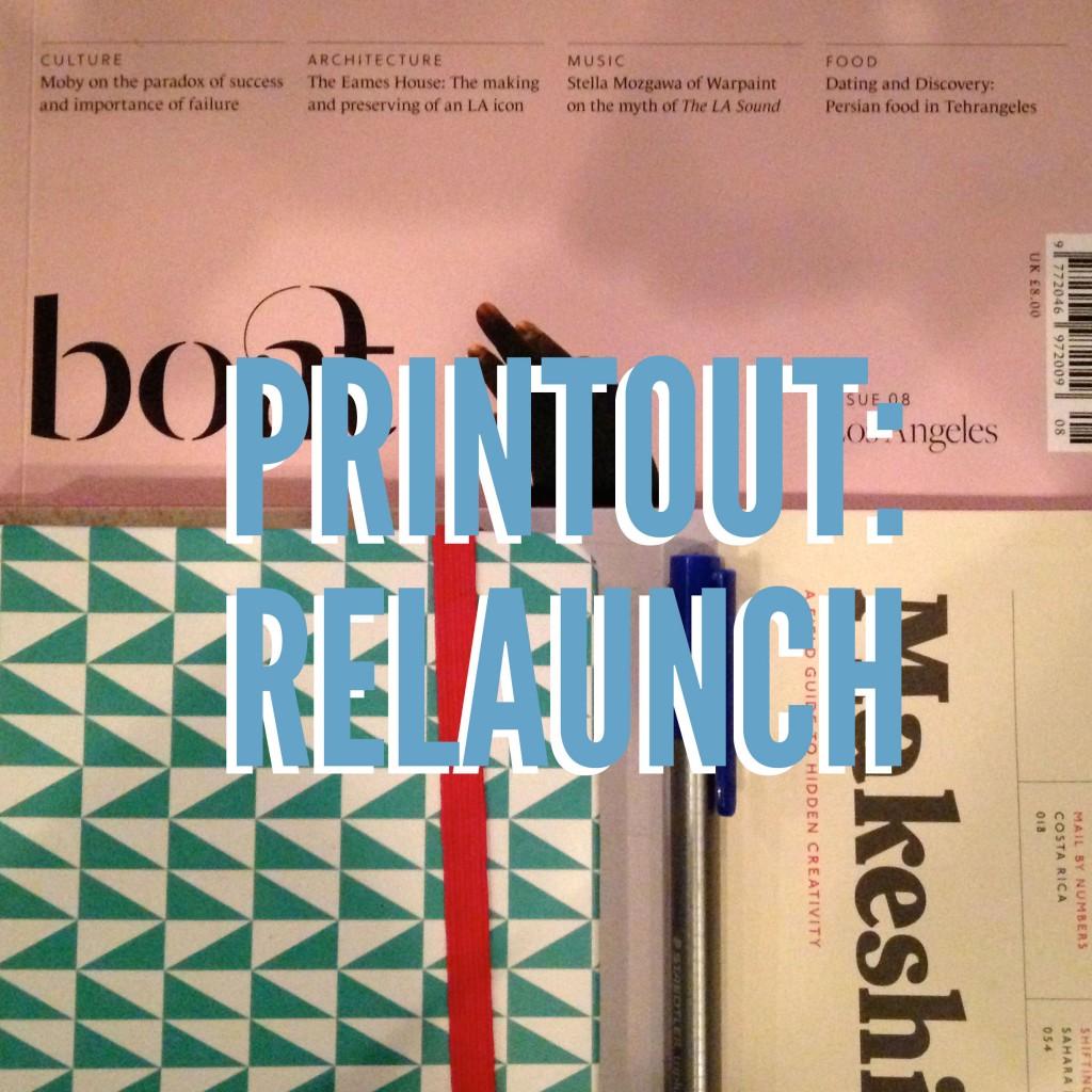 Printout: Relaunch