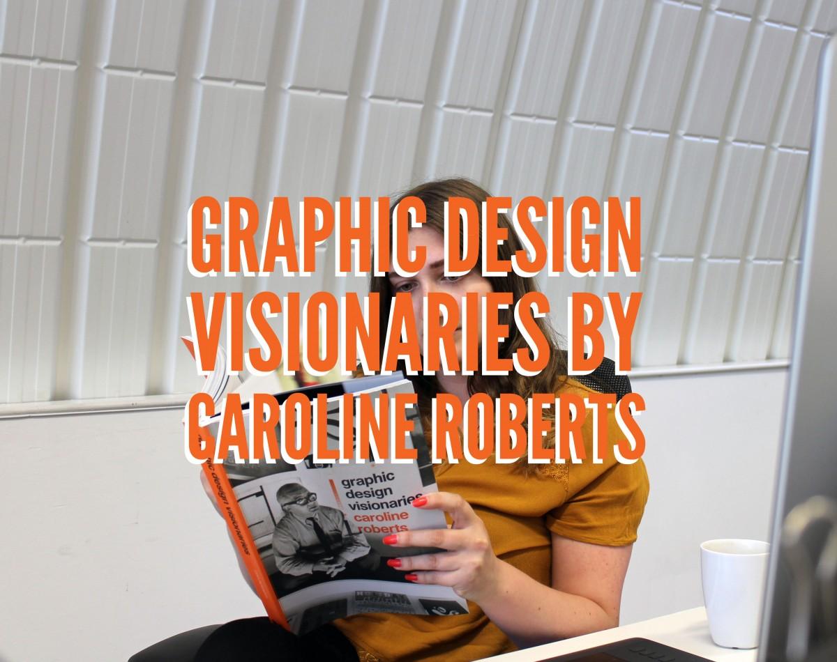 http://graphiquefantastique.com/wp-content/uploads/2015/07/GraphicDesignVisionaries.jpg