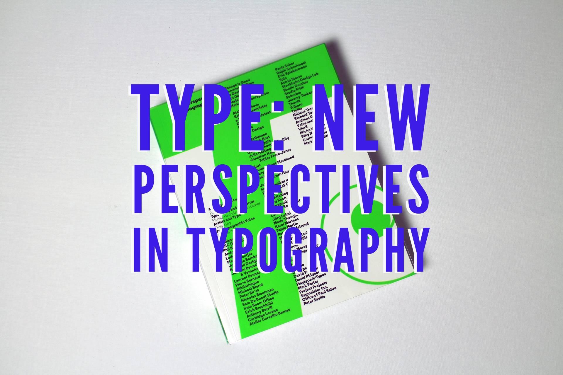 http://graphiquefantastique.com/wp-content/uploads/2015/09/TypeNewPerspectivesInTypography-copy.jpg